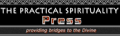 The  Practical Spirituality Press: providing bridges to the Divine